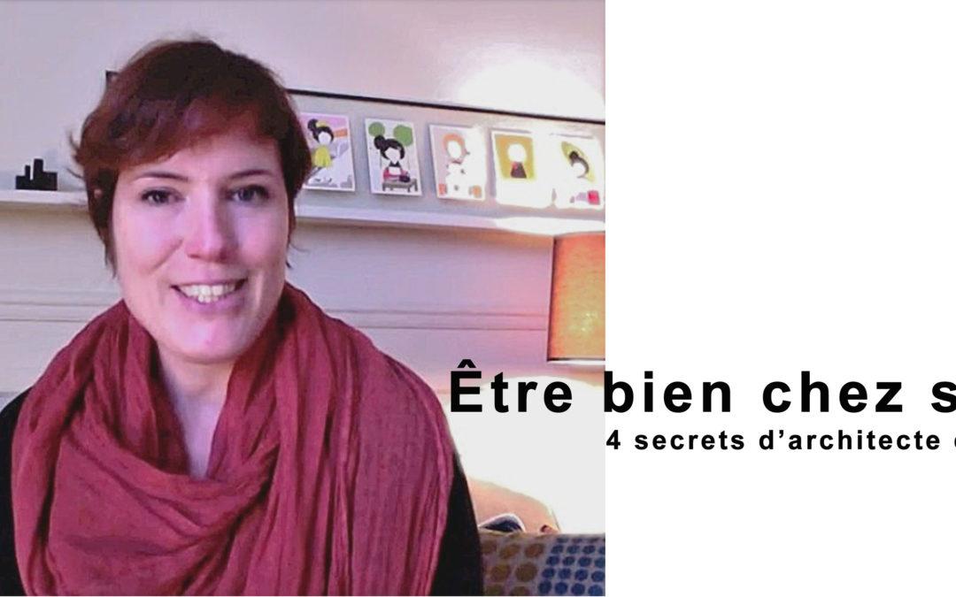 4 Secrets pour être bien chez soi ( Vidéo)