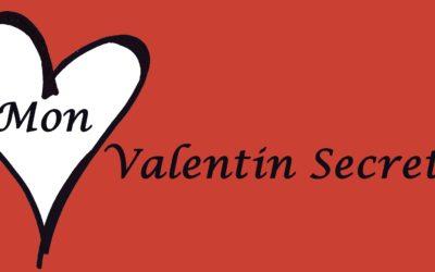 Mon Valentin secret…