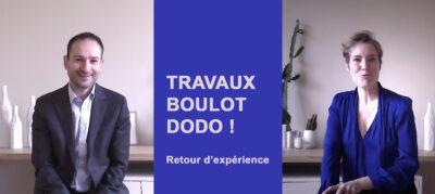 Travaux, boulot, dodo : retour d'expérience !